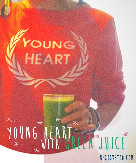 Young heart with green juice!